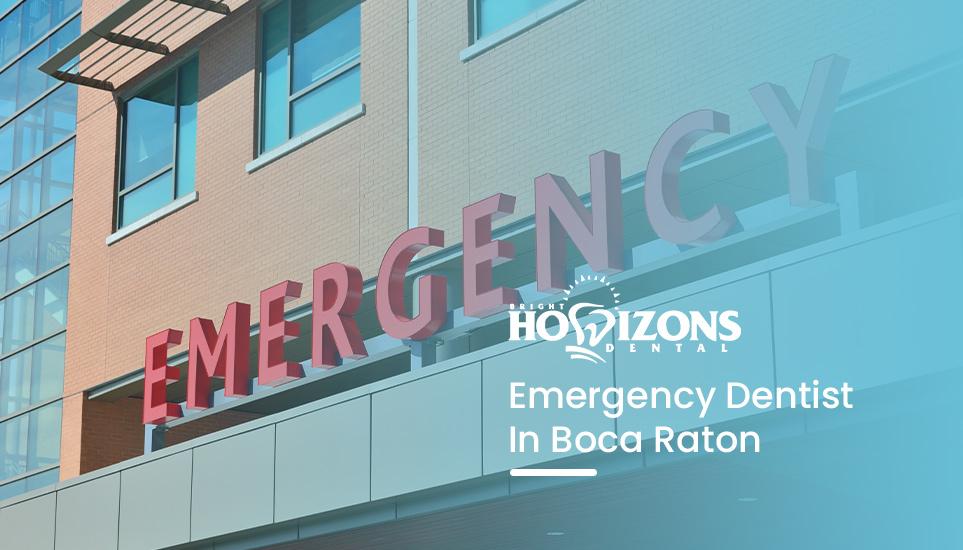 Emergency Dentists in Boca Raton